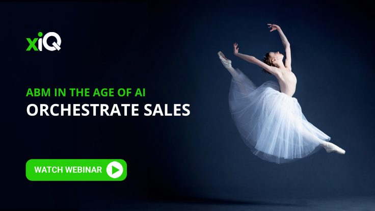 ABM IN THE AGE OF AI: ORCHESTRATE SALES